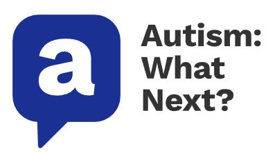 Autism: What Next?